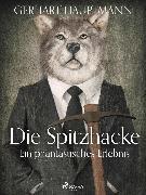Cover-Bild zu Die Spitzhacke - Ein phantastisches Erlebnis (eBook)