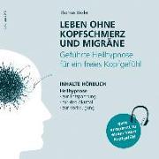 Cover-Bild zu Leben ohne Kopfschmerz und Migräne - Geführte Heilhypnose zu einem freien Kopfgefühl von Bezler, Thomas
