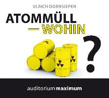 Cover-Bild zu Atommüll - wohin? von Dornsiepen, Ulrich