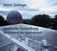 Cover-Bild zu Spukhafte Fernwirkung. 2 CDs von Zeilinger, Anton
