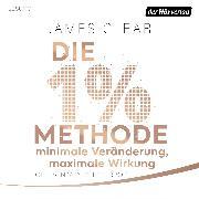 Cover-Bild zu Die 1%-Methode - Minimale Veränderung, maximale Wirkung (Audio Download)