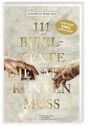 Cover-Bild zu 111 Bibeltexte, die man kennen muss. Das Beste aus der Bibel: Bibelgeschichten, denen nichts Menschliches fremd ist. Illustriertes Geschenkbuch mit Bibelzitaten, die Sie zum Staunen bringen werden!