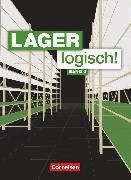 Cover-Bild zu Lager logisch!, Fachlagerist/-in und Fachkraft für Lagerlogistik, 2. Ausbildungsjahr, Fachkunde von Auer, Maria