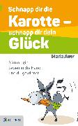 Cover-Bild zu Schnapp dir die Karotte - schnapp dir dein Glück! (eBook) von Auer, Maria