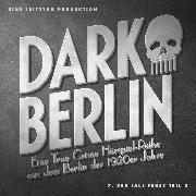 Cover-Bild zu Schmidt, Johanna Magdalena: Dark Berlin - Eine True Crime Hörspiel-Reihe aus dem Berlin der 1920er Jahre - 7. Fall (Audio Download)