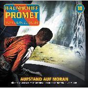 Cover-Bild zu Müller, Oliver: Raumschiff Promet, Folge 10: Aufstand auf Moran (Audio Download)