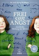 Cover-Bild zu Weidinger, Georg: Frei von Angst durch die Heilung der Mitte