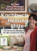 Cover-Bild zu Weidinger, Georg: Kochbuch zur Heilung der Mitte