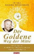 Cover-Bild zu Weidinger, Georg: Der Goldene Weg der Mitte (eBook)