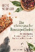 Cover-Bild zu Weidinger, Georg: Die chinesische Hausapotheke (eBook)