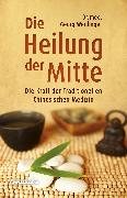 Cover-Bild zu Weidinger, Georg: Die Heilung der Mitte (eBook)