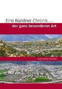 Cover-Bild zu Eine Bündner Chronik... der ganz besonderen Art