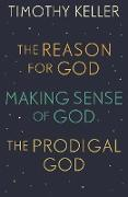 Cover-Bild zu Keller, Timothy: Timothy Keller: The Reason for God, Making Sense of God and The Prodigal God (eBook)