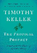Cover-Bild zu Keller, Timothy: The Prodigal Prophet (eBook)