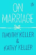 Cover-Bild zu Keller, Timothy: On Marriage (eBook)