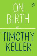 Cover-Bild zu Keller, Timothy: On Birth (eBook)