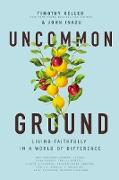 Cover-Bild zu Keller, Timothy: Uncommon Ground (eBook)