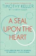 Cover-Bild zu Keller, Timothy: Seal Upon the Heart (eBook)