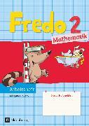 Cover-Bild zu Fredo - Mathematik, Ausgabe B für Bayern, 2. Jahrgangsstufe, Arbeitsheft von Balins, Mechtilde