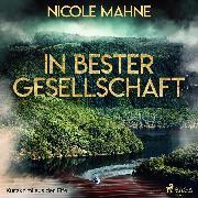 Cover-Bild zu Mahne, Nicole: In bester Gesellschaft - Kurzkrimi aus der Eifel (Ungekürzt) (Audio Download)