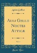 Cover-Bild zu Auli Gellii Noctes Atticae, Vol. 4 (Classic Reprint)
