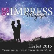 Cover-Bild zu Sporrer, Teresa: Impress Magazin Herbst 2015 (Oktober-Dezember.): Tauch ein in romantische Geschichten (eBook)