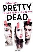 Cover-Bild zu Hasse, Stefanie: Pretty Dead. Wenn zwei sich lieben, stirbt die Dritte (eBook)