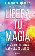 Cover-Bild zu Libera tu magia / Big Magic