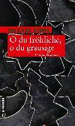 Cover-Bild zu Schmöe, Friederike: O du fröhliche, o du grausige (eBook)