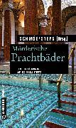 Cover-Bild zu Schmöe, Friederike (Hrsg.): Mörderische Prachtbäder (eBook)