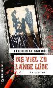 Cover-Bild zu Schmöe, Friederike: Die viel zu lange Lüge (eBook)