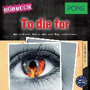 Cover-Bild zu eBook PONS Hörkrimi Englisch: To die for