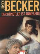Cover-Bild zu Jürgen Becker: Der Künstler ist Anwesend