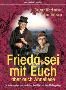 Cover-Bild zu Frieda sei mit euch, aber auch Anneliese