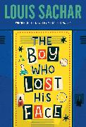 Cover-Bild zu The Boy Who Lost His Face (eBook) von Sachar, Louis