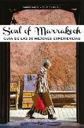 Cover-Bild zu Soul of Marrakesh: Guía de Las 30 Mejores Experiencias