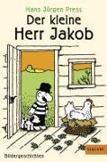 Cover-Bild zu Der kleine Herr Jakob von Press, Hans Jürgen