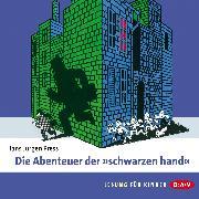 Cover-Bild zu Die Abenteuer der »schwarzen hand« (Audio Download) von Press, Hans Jürgen