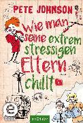 Cover-Bild zu Johnson, Pete: Wie man seine extrem stressigen Eltern chillt (Eltern 5) (eBook)