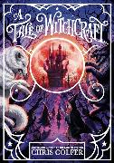 Cover-Bild zu Colfer, Chris: A Tale of Magic: A Tale of Witchcraft