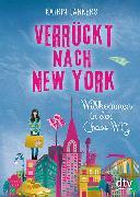Cover-Bild zu Lankers, Katrin: Verrückt nach New York. Willkommen in der Chaos-WG
