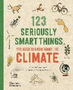 Cover-Bild zu Masters, Mathilda: 123 Seriously Smart Things You Need To Know About The Climate