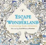 Cover-Bild zu Warriors, Good Wives and: Escape to Wonderland: A Colouring Book Adventure