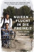 Cover-Bild zu Nujeen - Flucht in die Freiheit. Im Rollstuhl von Aleppo nach Deutschland