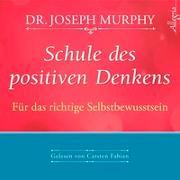 Cover-Bild zu Schule des positiven Denkens - Für das richtige Selbstbewusstsein