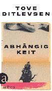 Cover-Bild zu Ditlevsen, Tove: Abhängigkeit (eBook)
