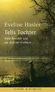Cover-Bild zu Hasler, Eveline: Tells Tochter