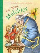 Cover-Bild zu Hasler, Eveline: Der Riese Melchior