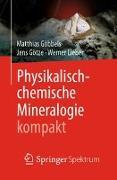 Cover-Bild zu Physikalisch-chemische Mineralogie kompakt