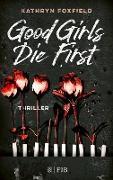 Cover-Bild zu Foxfield, Kathryn: Good Girls Die First (eBook)